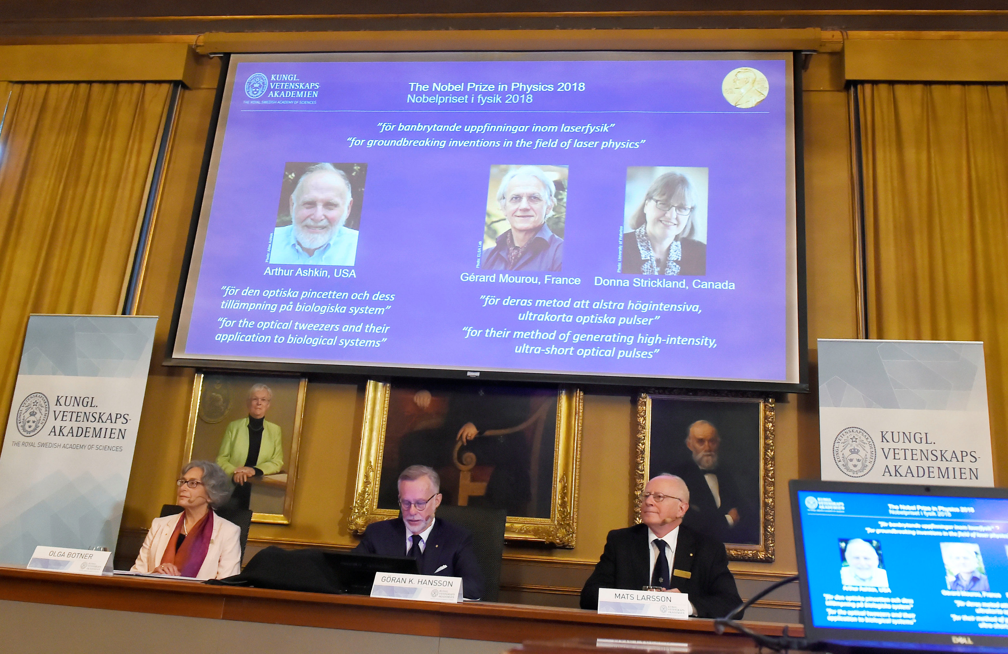 The Nobel Prize laureates for physics 2018 Arthur Ashkin of the United States, Gerard Mourou of France and Donna Strickland of Canada are announced in Stockholm